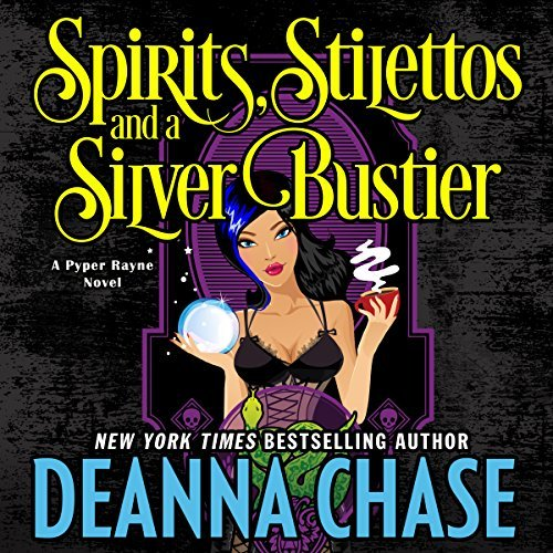Spirits, Stilettos, and a Silver Bustier audiobook by Deanna Chase