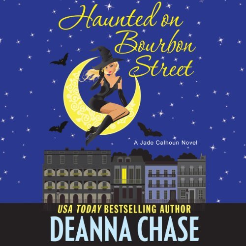 Haunted on Bourbon Street audiobook by Deanna Chase