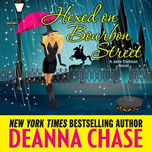 Hexed on Bourbon Street audiobook by Deanna Chase