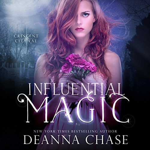 Influential Magic audiobook by Deanna Chase