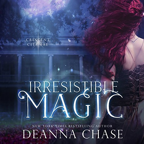 Irresistible Magic audiobook by Deanna Chase