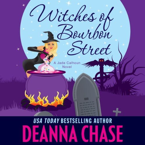 Witches of Bourbon Street audiobook by Deanna Chase