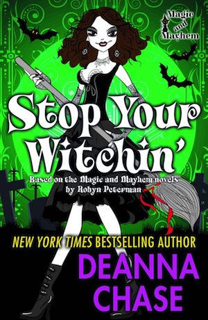 Stop Your Witchin' by Deanna Chase