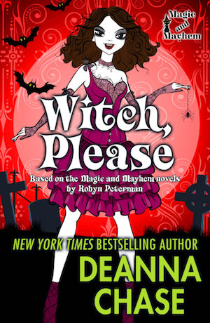 Witch, Please by Deanna Chase