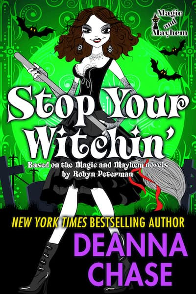 Book cover for Stop Your Witchin' by Deanna Chase