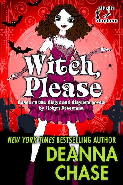 Book cover for Witch, Please by Deanna Chase