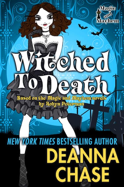Book cover for Witched to Death by Deanna Chase